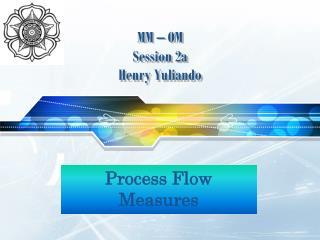 MM � OM Session  2 a Henry Yuliando