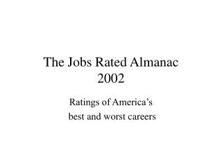 The Jobs Rated Almanac 2002