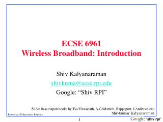 ECSE  6961 Wireless Broadband: Introduction