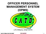 OFFICER PERSONNEL  MANAGEMENT SYSTEM OPMS