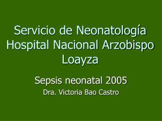 Servicio de Neonatología Hospital Nacional Arzobispo Loayza
