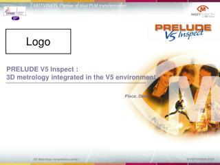 PRELUDE V5 Inspect :  3D metrology integrated in the V5 environment