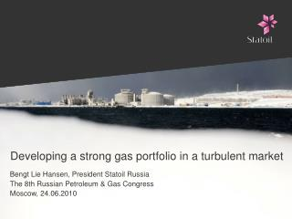 Developing a strong gas portfolio in a turbulent market