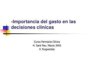 -Importancia del gasto en las decisiones clínicas