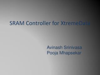 SRAM Controller for  XtremeData