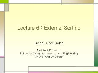 Lecture 6 : External Sorting