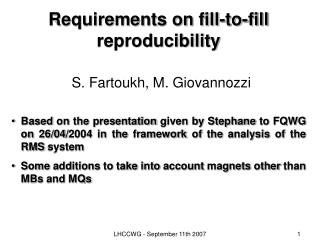 Requirements on fill-to-fill reproducibility