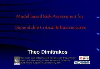 Model based Risk Assessment for  Dependable Critical Infrastructures