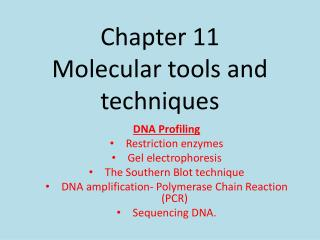 Chapter 11 Molecular tools and techniques