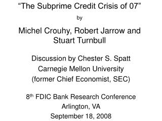 """The Subprime Credit Crisis of 07"" by  Michel Crouhy, Robert Jarrow and Stuart Turnbull"