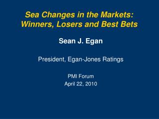 Sea Changes in the Markets: Winners, Losers and Best Bets