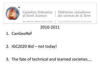 2010-2011 CanGeoRef IGC2020 Bid – not today!  The fate of technical and learned societies….