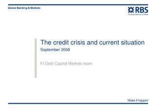 The credit crisis and current situation