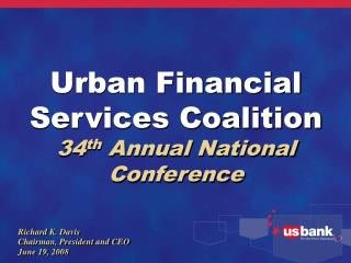 Urban Financial Services Coalition  34 th  Annual National Conference