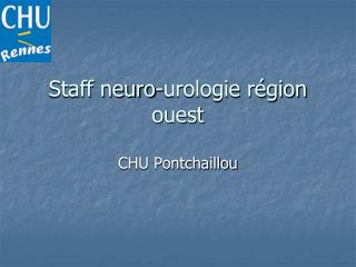 Staff neuro-urologie région ouest