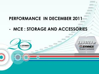 PERFORMANCE  IN DECEMBER 2011 -  MCE : STORAGE AND ACCESSORIES