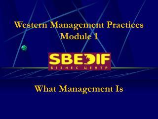 Western Management Practices Module 1