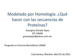 Modelado por Homología: ¿Qué hacer con las secuencias de Proteínas?