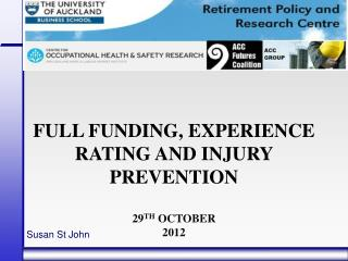 Full funding,  Experience  rating and injury prevention   29 th  October 2012