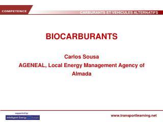 BIOCARBURANTS Carlos Sousa AGENEAL, Local Energy Management Agency of Almada