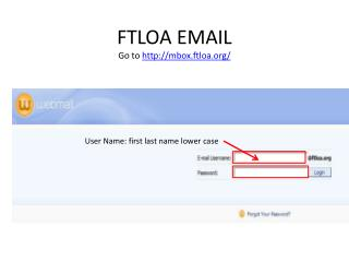FTLOA EMAIL Go to  mbox.ftloa/