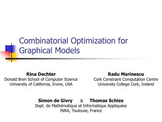 Combinatorial Optimization for Graphical Models