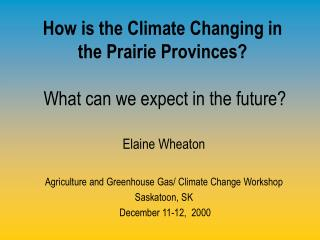 How is the Climate Changing in the Prairie Provinces? What can we expect in the future?