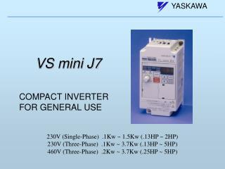 VS mini J7
