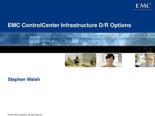 EMC ControlCenter Infrastructure D/R Options