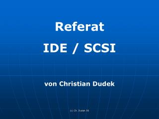 Referat  IDE / SCSI von Christian Dudek