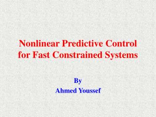 Nonlinear Predictive Control for Fast Constrained Systems
