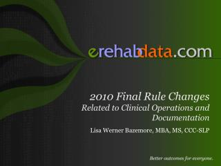 2010 Final Rule Changes Related to Clinical Operations and Documentation