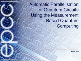 Automatic Parallelisation of Quantum Circuits Using the Measurement Based Quantum Computing