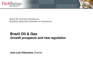 Brazil Oil & Gas Growth prospects and new regulation