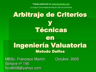 Arbitraje de Criterios y  Técnicas en Ingeniería Valuatoria Metodo Delfos