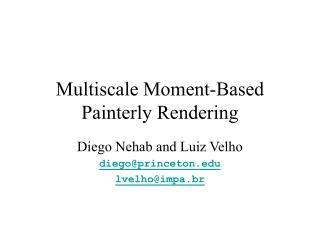 Multiscale Moment-Based Painterly Rendering