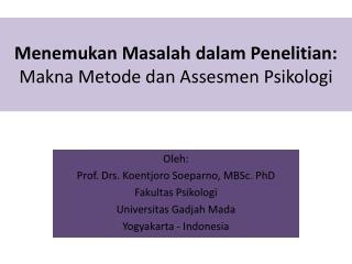 Menemukan Masalah dalam Penelitian : Makna Metode dan Assesmen Psikologi