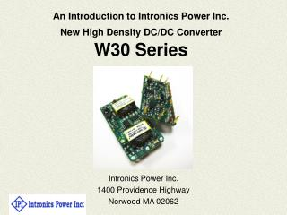 An Introduction to Intronics Power Inc. New High Density DC/DC Converter W30 Series