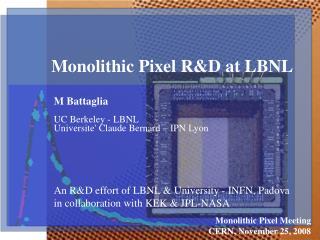 Monolithic Pixel R&D at LBNL