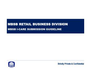 MBSB RETAIL BUSINESS DIVISION MBSB I-CARE SUBMISSION GUIDELINE