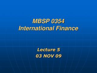 MBSP 0354 International Finance