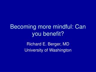 Becoming more mindful: Can you benefit?