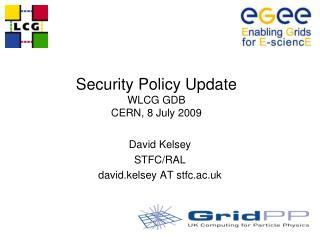Security Policy Update WLCG GDB CERN, 8 July 2009