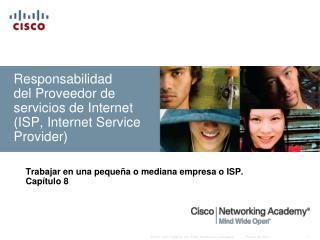 Responsabilidad  del Proveedor de servicios de Internet (ISP, Internet Service Provider)