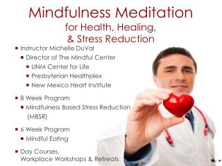 Mindfulness Meditation for Health, Healing,  & Stress Reduction