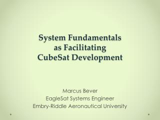System Fundamentals  as Facilitating  CubeSat Development