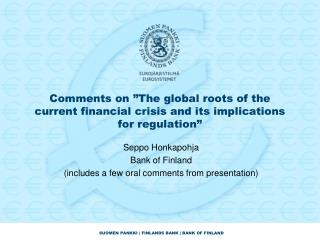 Seppo Honkapohja Bank of Finland (includes a few oral comments from presentation)