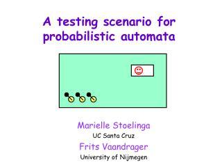 A testing scenario for probabilistic automata