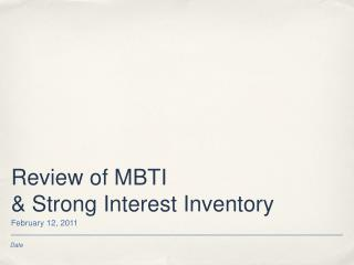 Review of MBTI  & Strong Interest Inventory