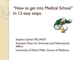 """How to get into Medical School"" In 12 easy steps."